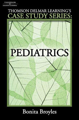 Delmar's Case Study Series: Pediatrics (Thomson Delmar: Broyles, Bonnie