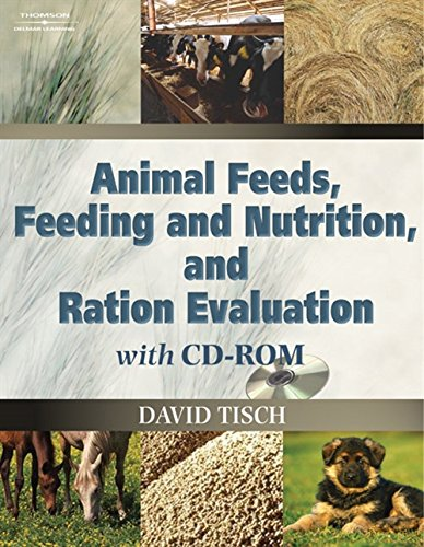 Animal Feeds, Feeding and Nutrition, and Ration: Tisch, David