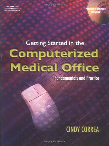 Getting Started in the Computerized Medical Office: Cindy Correa
