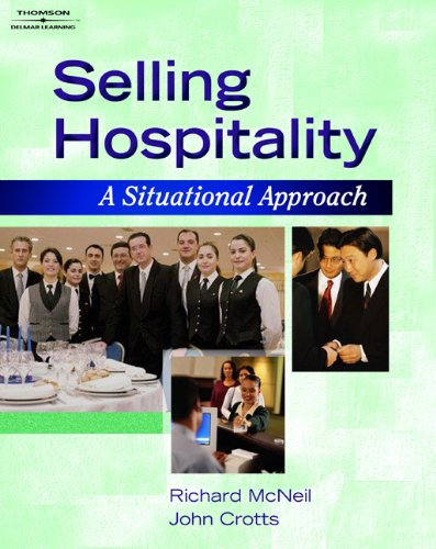 Selling Hospitality: A Situational Approach (Hospitality and: Richard G. McNeill;