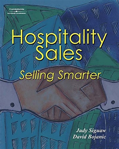 Hospitality Sales: Selling Smarter: Judy A. Siguaw,