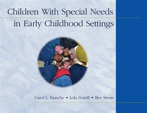 Children With Special Needs in Early Childhood: Paasche, Carol L;