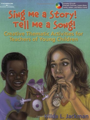 9781401837297: Sing Me a Story! Tell Me a Song!: Creative Curriculum Activities for Teachers of Young Children