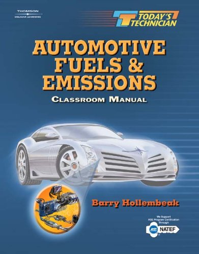 Today's Technician: Automotive Fuels and Emissions. Classroom and Shop Manual Set (Bk.1) (1401839045) by Barry Hollembeak