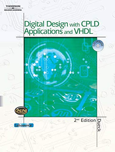 Digital Design with CPLD Applications and VHDL: Robert Dueck