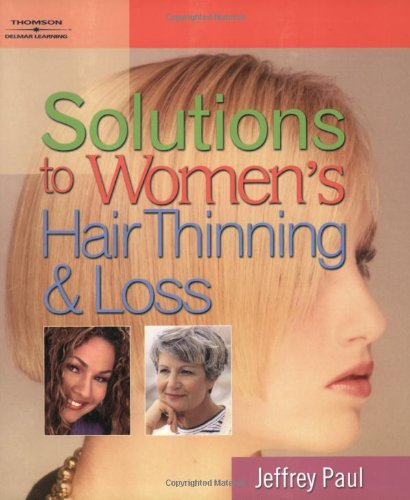9781401840808: Solutions to Women's Hair Thinning and Loss: Restoring Beautiful Hair