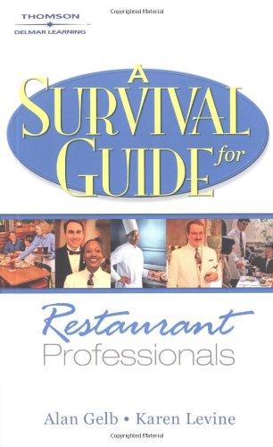 A Survival Guide for Restaurant Professionals (1401840930) by Gelb, Alan; Levine, Karen