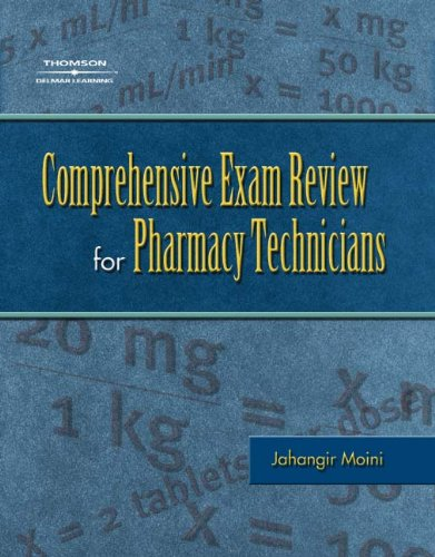 Comprehensive Exam Review for the Pharmacy Technician: Moini, Dr Jahangir
