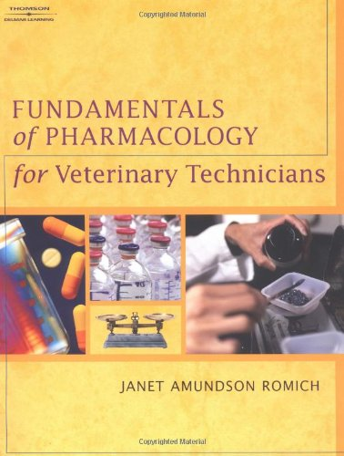 Fundamentals of Pharmacology for Veterinary Technicians: Janet Amundson Romich
