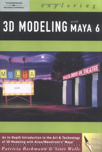 9781401843809: Exploring 3D Modeling with Maya 6 (Alias/Wavefront Maya)