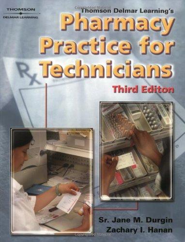Thomson Delmar Learnings Pharmacy Practice for Technicians: Jane M. Durgin,