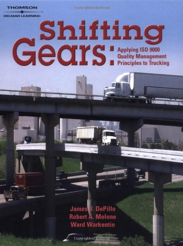 9781401850074: Shifting Gears: Applying ISO 9000 Quality Management Principles to Trucking