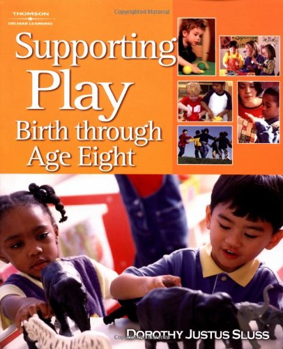 9781401851439: Supporting Play: Birth Through Age Eight