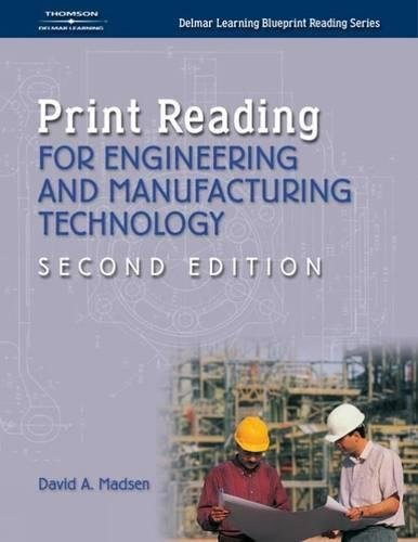 Print Reading for Engineering and Manufacturing Technology (Delmar Learning Blueprint Reading Series) (1401851630) by David A. Madsen