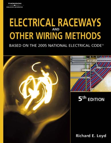 9781401851835: Electrical Raceways & Other Wiring Methods: Based On The 2005 National Electric Code