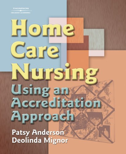9781401852337: Home Care Nursing: Using an Accreditation Approach