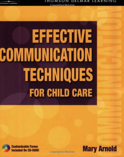 Effective Communication Techniques for Child Care: Mary E. Arnold