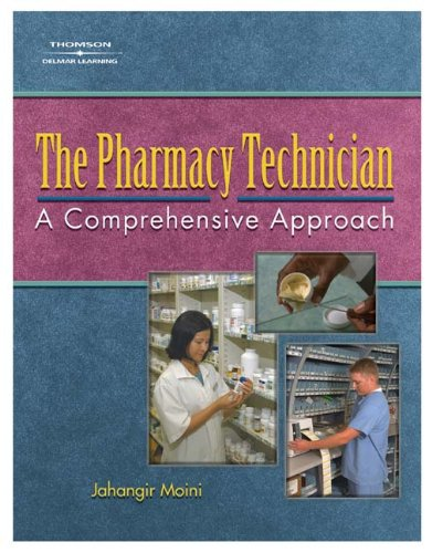 The Pharmacy Technician: A Comprehensive Approach: Jahangir Moini