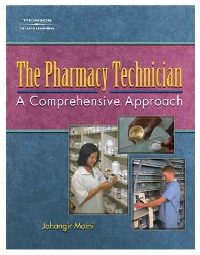 The Pharmacy Technician: A Comprehensive Approach: Moini, Jahangir