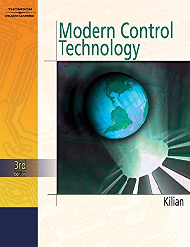 Modern Control Technology, Components And Systems: Christopher T. Kilian