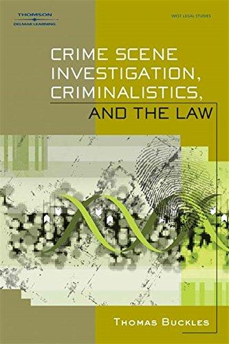 Crime Scene Investigation, Criminalistics, and The Law: Buckles, Thomas