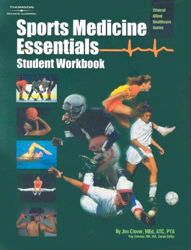 Sports Medicing Essentials Student Workbook (Clinical Allied: Jim Clover