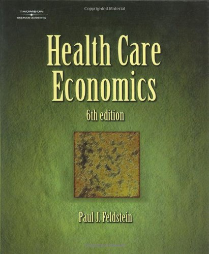 Health Care Economics (Delmar Series in Health: Paul J. Feldstein