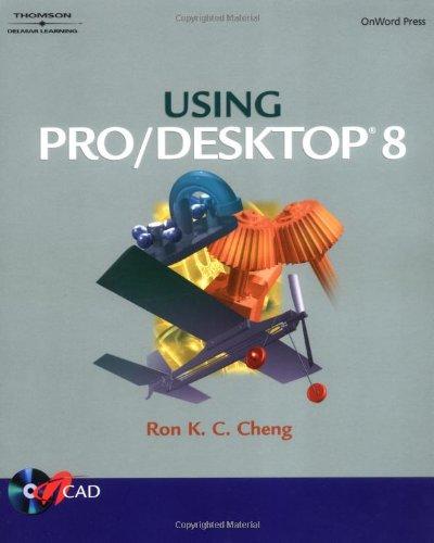 Using Pro/DESKTOP 8: Ron K.C. Cheng