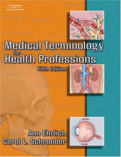 Medical Terminology for Health Professions, 5th Edition (1401860273) by Ann Ehrlich; Carol L. Schroeder
