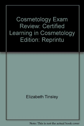 Cosmetology Exam Review: Certified Learning in Cosmetology: Milady