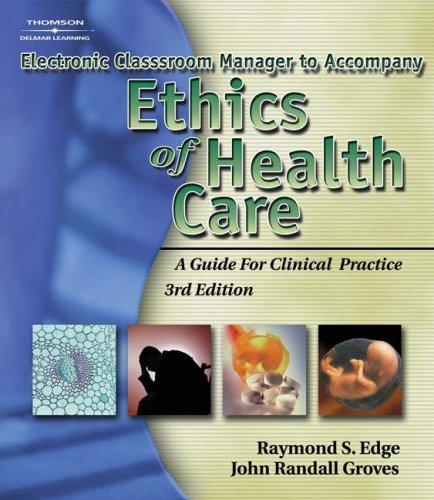 Elect Cmgr-Ethics of Hlth Care: Groves, John Randall; Edge, Raymond S.