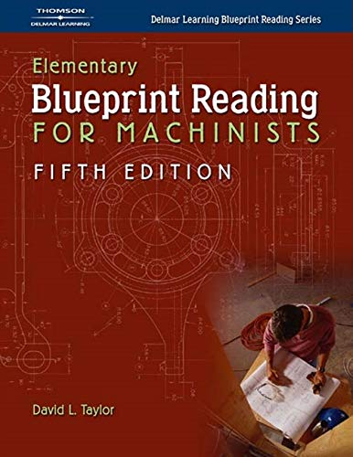 9781401862565: Elementary Blueprint Reading for Machinists (Delmar Learning Blueprint Reading)