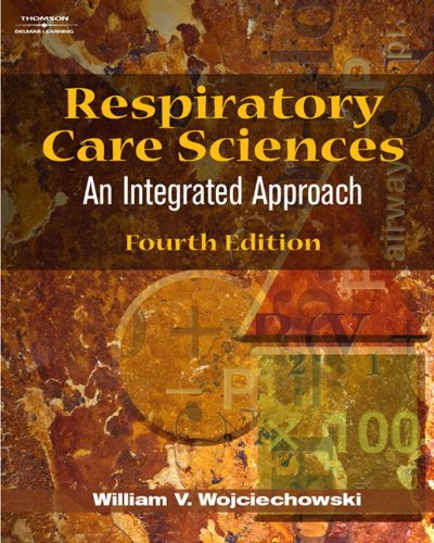 9781401864910: Respiratory Care Sciences: An Integrated Approach