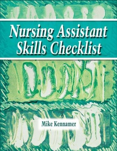 Nursing Assistant : Skills Checklist: Mike Kennamer; Delmar
