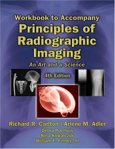 9781401871956: Workbook with Lab Exercises for Carlton/Adler's Principles of Radiographic Imaging: An Art and a Science, 4th