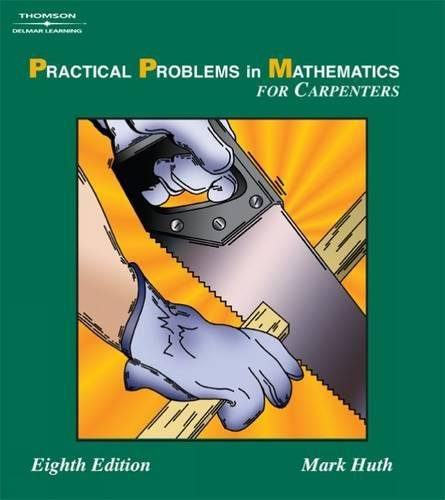 Practical Problems in Mathematics for Carpenters: Harry C. Huth;