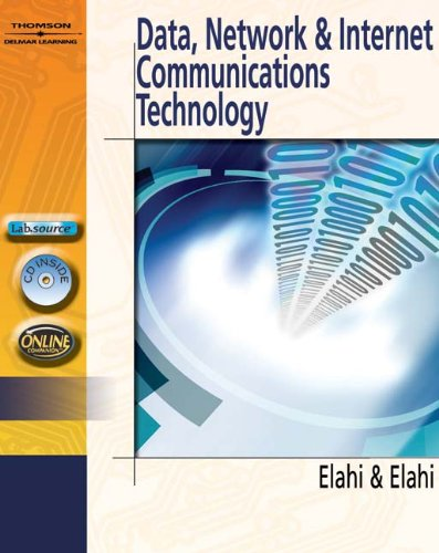 Data, Network, And Internet Communications Technology: Elahi, Ata, Ph.D./ Elahi, Mehran, Ph.D.