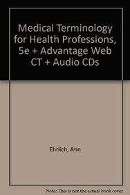 Medical Terminology for Health Professions, 5e + Advantage Web CT + Audio CDs (140187648X) by Ann Ehrlich; Carol L Schroeder