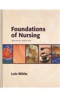 Foundations of Nursing: Lois, Ph.D. White