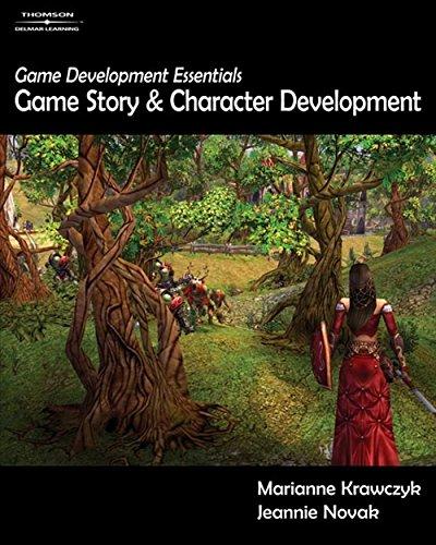 Game Development Essentials: Game Story & Character: Marianne Krawczyk, Jeannie
