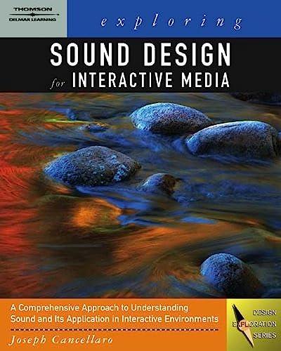 9781401881023: Exploring Sound Design for Interactive Media (Design Exploration Series)
