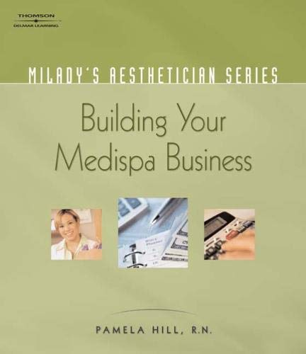 Milady's Aesthetician Series: Building Your MediSpa Business: Hill, Pamela