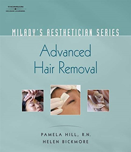 9781401881740: Milady's Aesthetician Series: Advanced Hair Removal