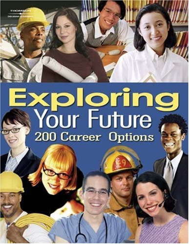 9781401881917: Exploring Your Future: 200 Hundred Career Options