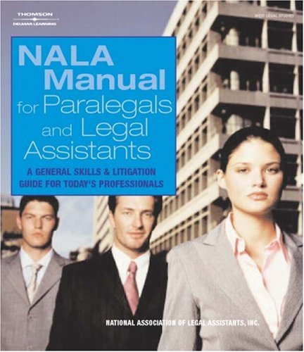 9781401883423: NALA Manual for Paralegal and Legal Assistants: A General Skills & Litigation Guide for Today's Professionals