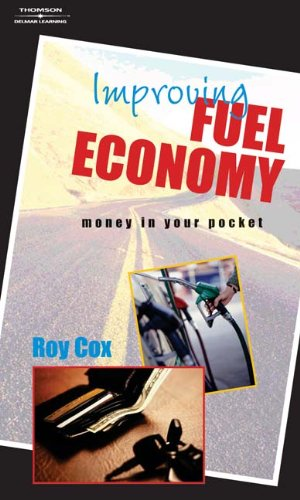 Improving Fuel Economy: Money In Your Pocket: Roy Cox