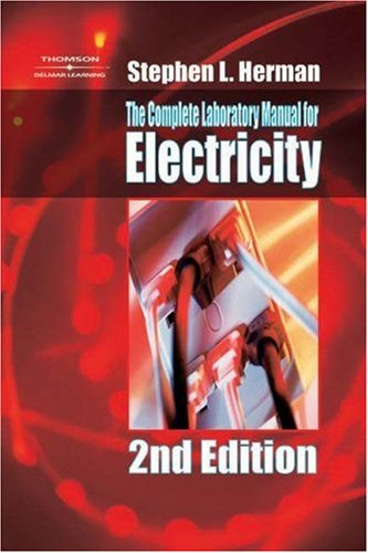 The Complete Laboratory Manual for Electricity (1401884342) by Stephen L. Herman