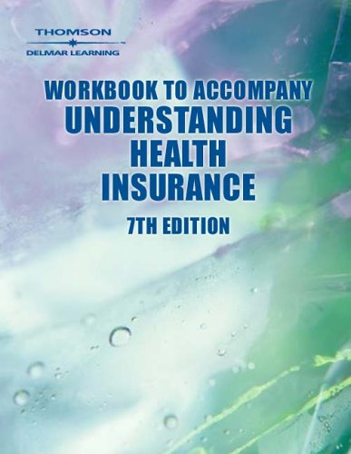Workbook to Accompany Understanding Health Insurance (1401884350) by Rowell, Jo Ann C.; Green, Michelle A.