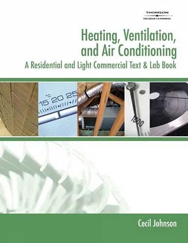 Heating, Ventilation, and Air Conditioning: A Residential and Light Commercial Text,2ed