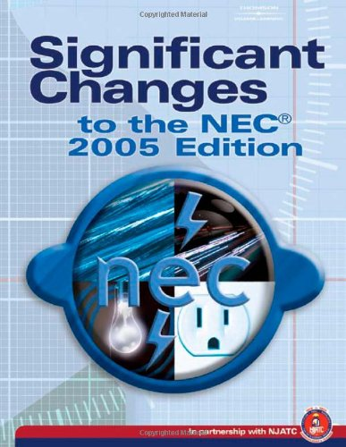 9781401888527: Significant Changes to the NEC 2005 Edition: Based on the 2005 National Electric Code (Significant Changes to the National Electrical Code (NEC))